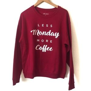 NWOT AWAKE Less Monday More Coffee Sweatshirt